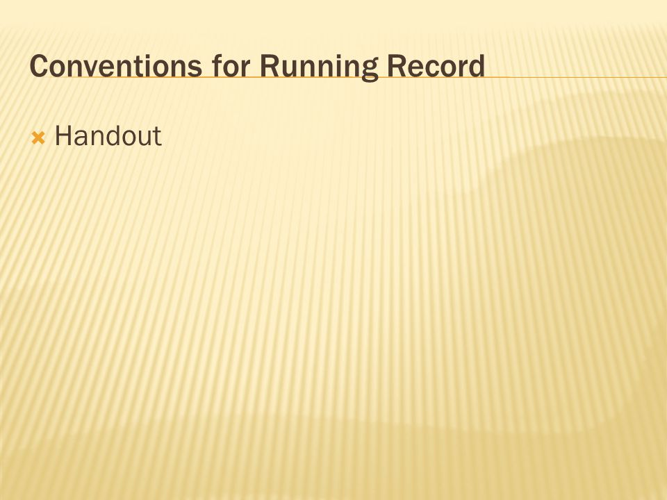 Conventions for Running Record  Handout