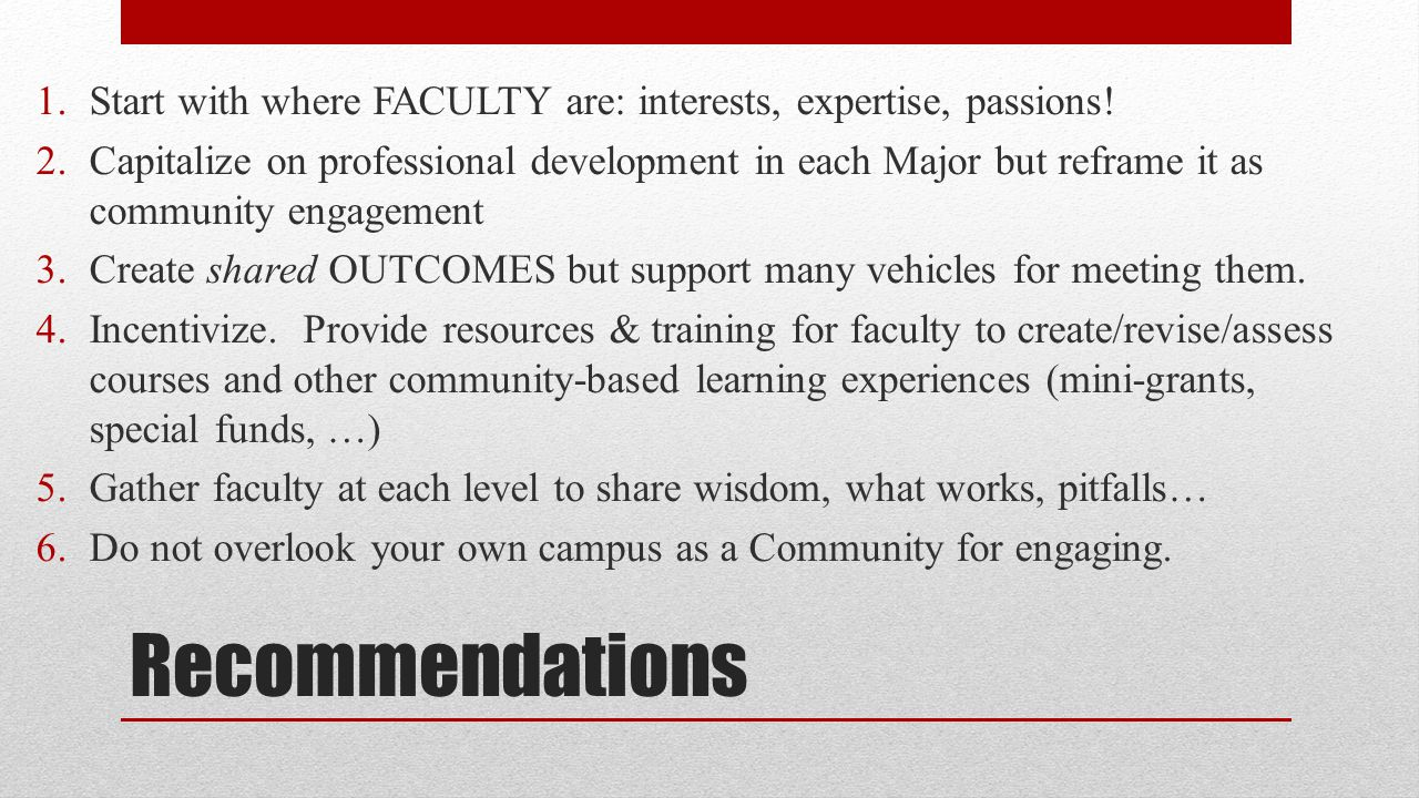 Recommendations 1.Start with where FACULTY are: interests, expertise, passions.