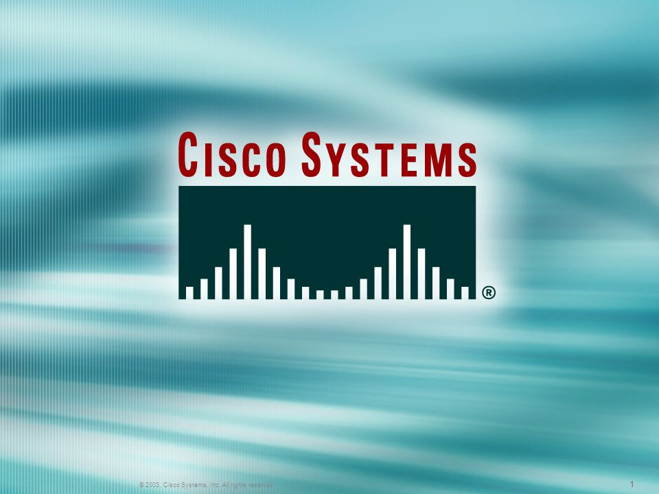 © 2003, Cisco Systems, Inc. All rights reserved. FWL 1.0— © 2003, Cisco Systems, Inc.