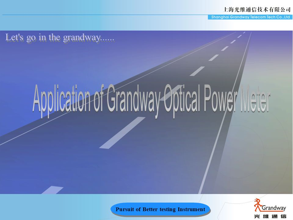 Pursuit of Better testing Instrument Let s go in the grandway......
