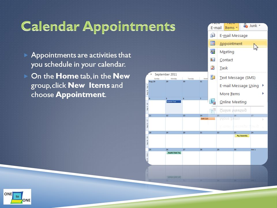  Appointments are activities that you schedule in your calendar.