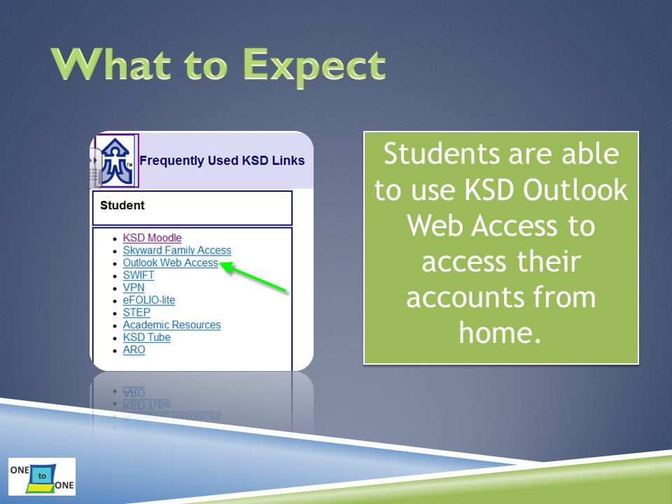 Students are able to use KSD Outlook Web Access to access their accounts from home.