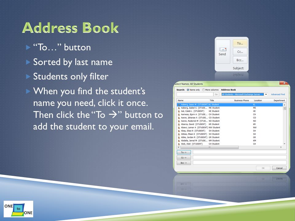  To… button  Sorted by last name  Students only filter  When you find the student's name you need, click it once.