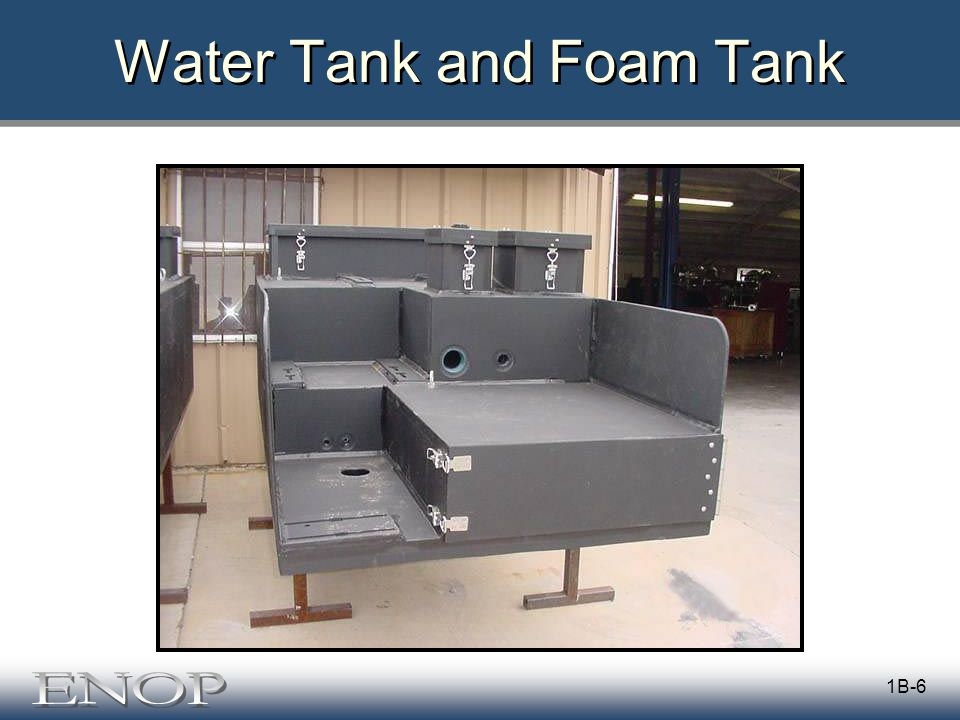 1B-6 Water Tank and Foam Tank