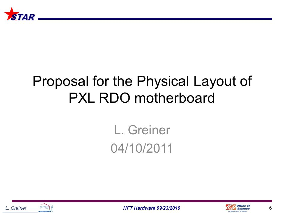 L. Greiner6HFT Hardware 09/23/2010 STAR Proposal for the Physical Layout of PXL RDO motherboard L.