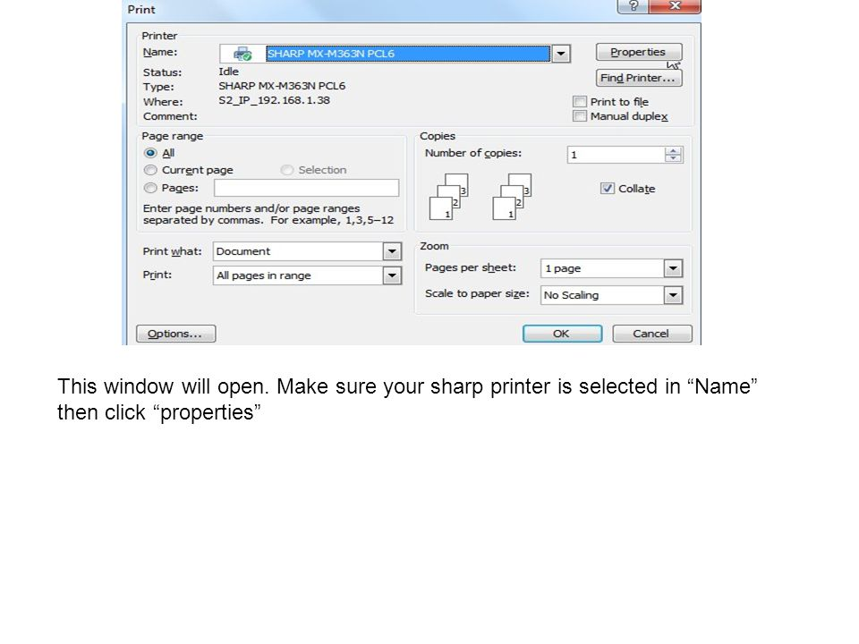 This window will open. Make sure your sharp printer is selected in Name then click properties