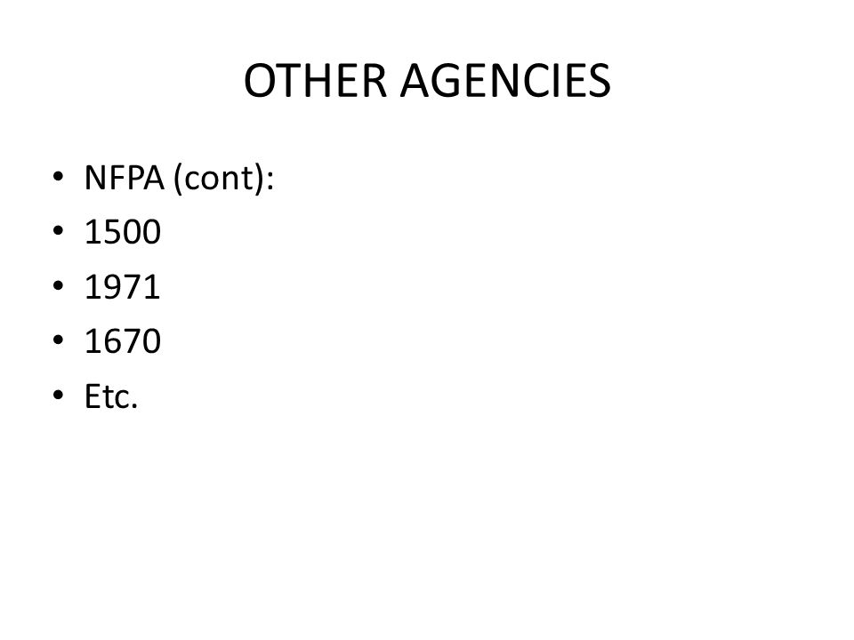 OTHER AGENCIES NFPA (cont): Etc.