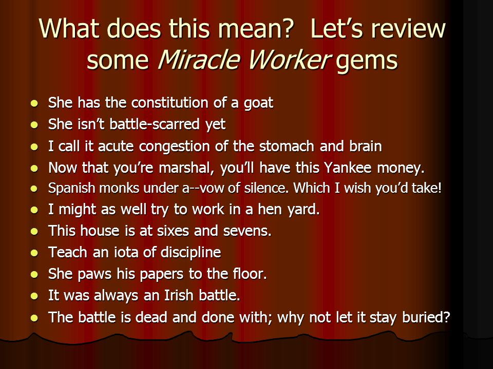Can someone please help me with my english essay? (its not that long over The Miracle Worker)?