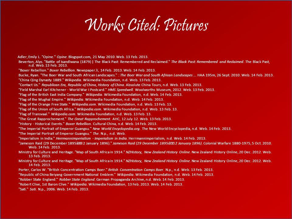 Works Cited: Pictures Adler, Emily L. Opine. Opine.