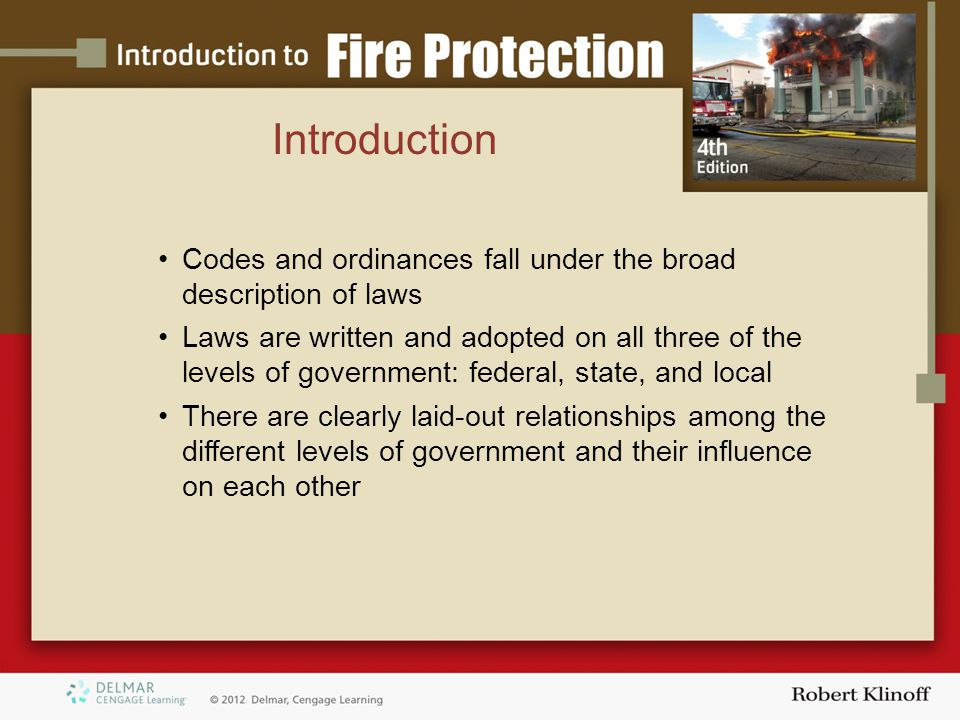 Introduction Codes and ordinances fall under the broad description of laws Laws are written and adopted on all three of the levels of government: federal, state, and local There are clearly laid-out relationships among the different levels of government and their influence on each other