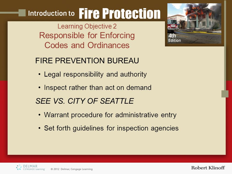 FIRE PREVENTION BUREAU Legal responsibility and authority Inspect rather than act on demand SEE VS.