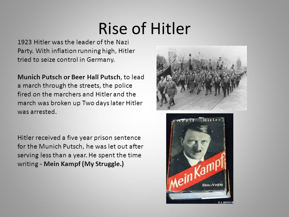 Rise of Hitler Hitler was the leader of the Nazi Party.