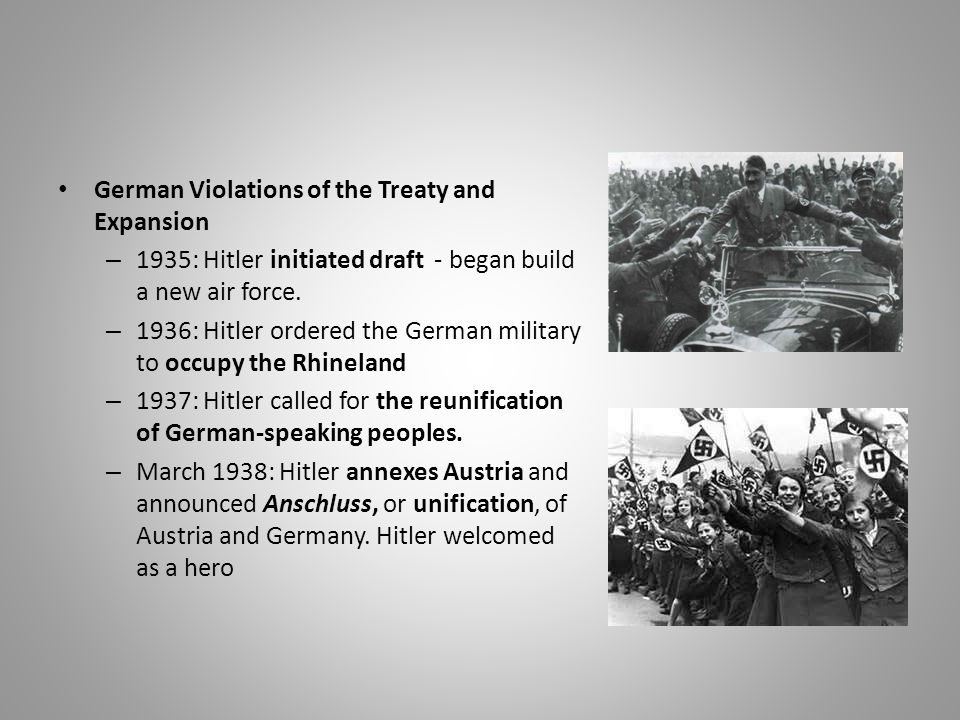 German Violations of the Treaty and Expansion – 1935: Hitler initiated draft - began build a new air force.