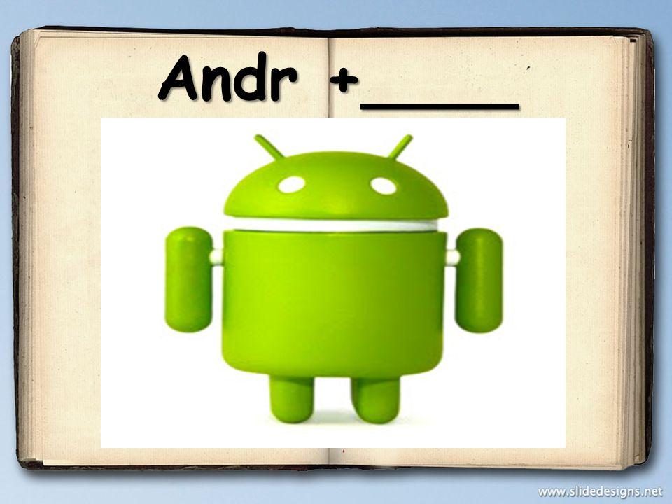 Andr +____
