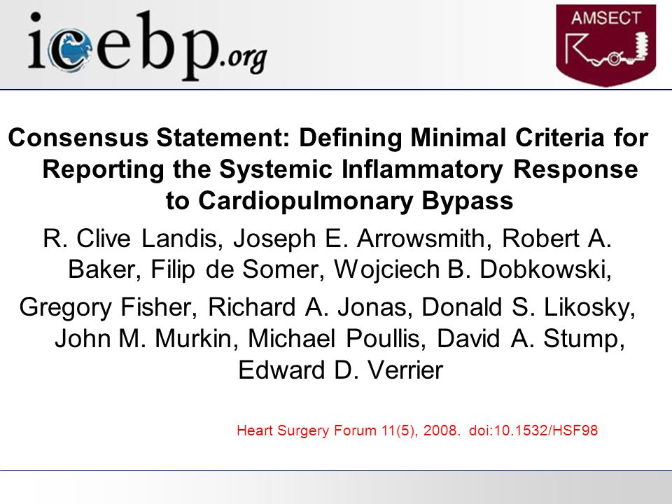 Consensus Statement: Defining Minimal Criteria for Reporting the Systemic Inflammatory Response to Cardiopulmonary Bypass R.
