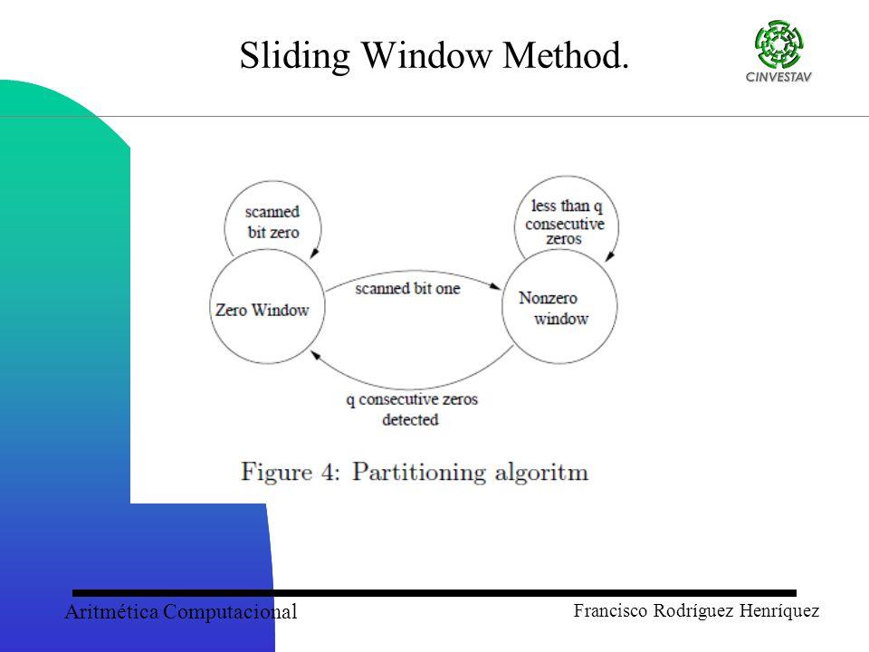 Aritmética Computacional Francisco Rodríguez Henríquez Sliding Window Method.