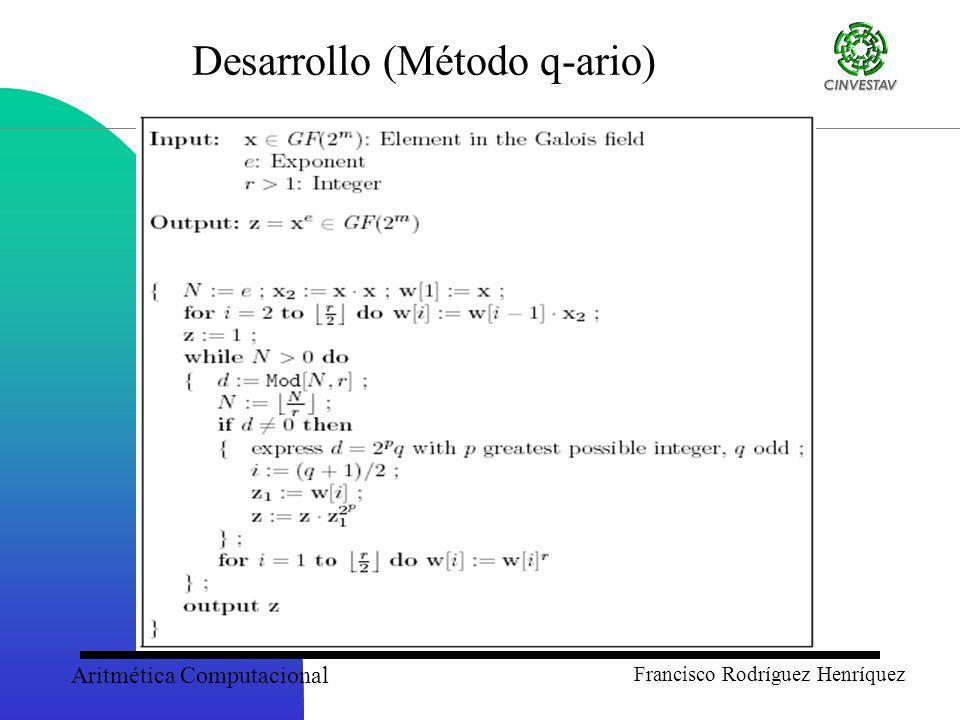 Aritmética Computacional Francisco Rodríguez Henríquez Desarrollo (Método q-ario)