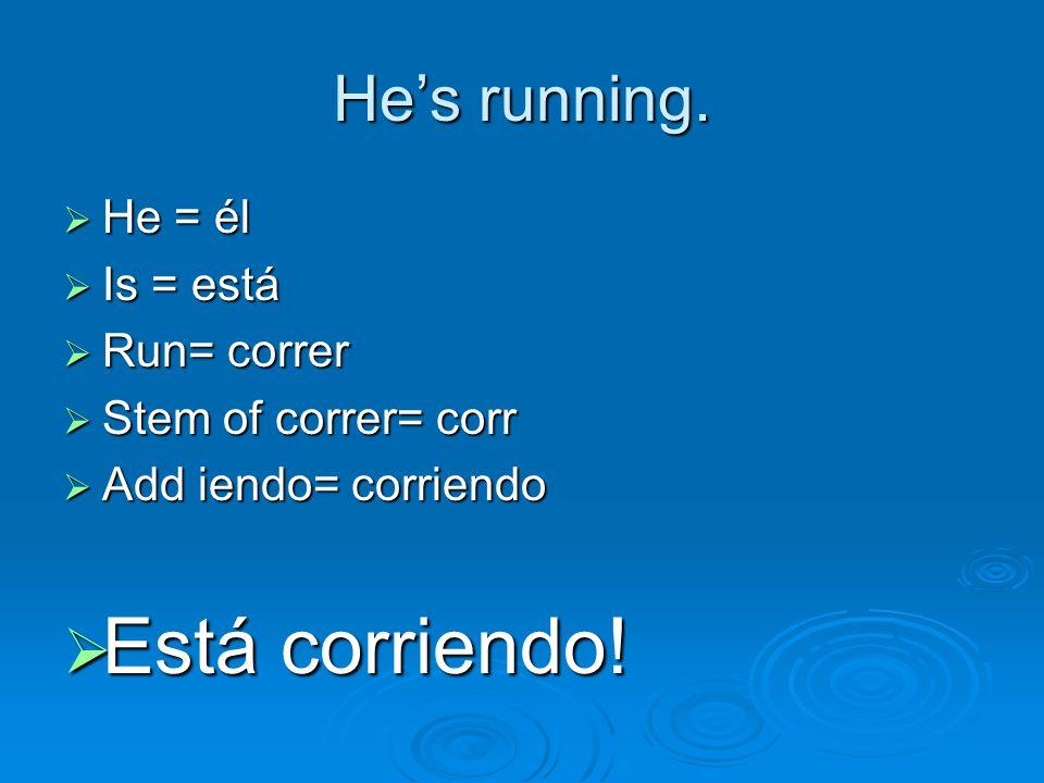 He's running.