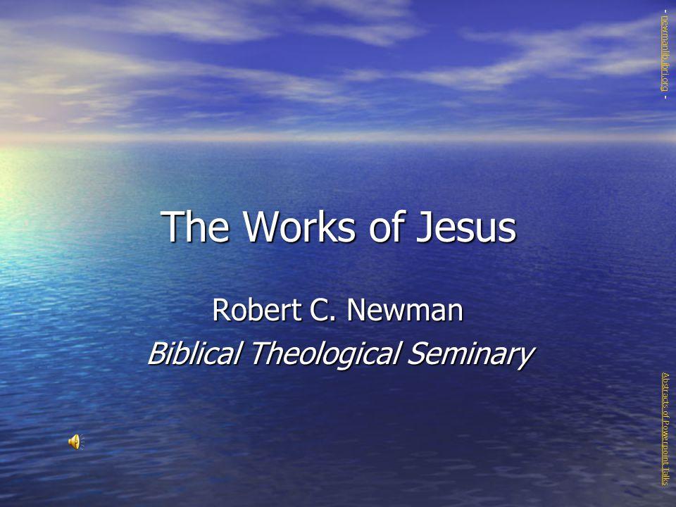 The Works of Jesus Robert C.