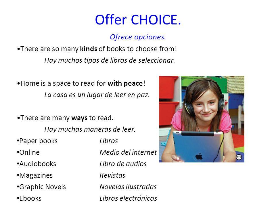 Offer CHOICE.