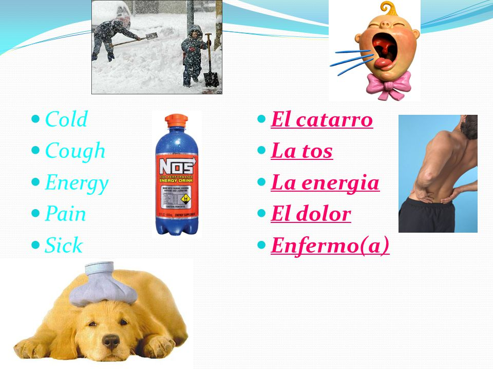Cold Cough Energy Pain Sick El catarro La tos La energia El dolor Enfermo(a)