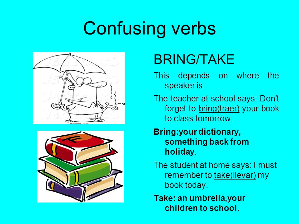 Confusing verbs BRING/TAKE This depends on where the speaker is.