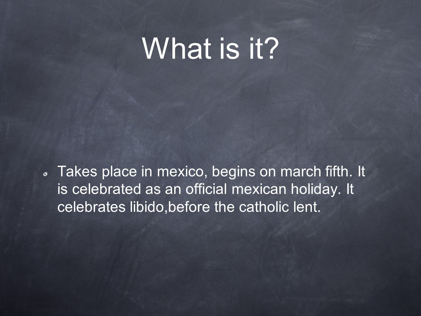 What is it.Takes place in mexico, begins on march fifth.