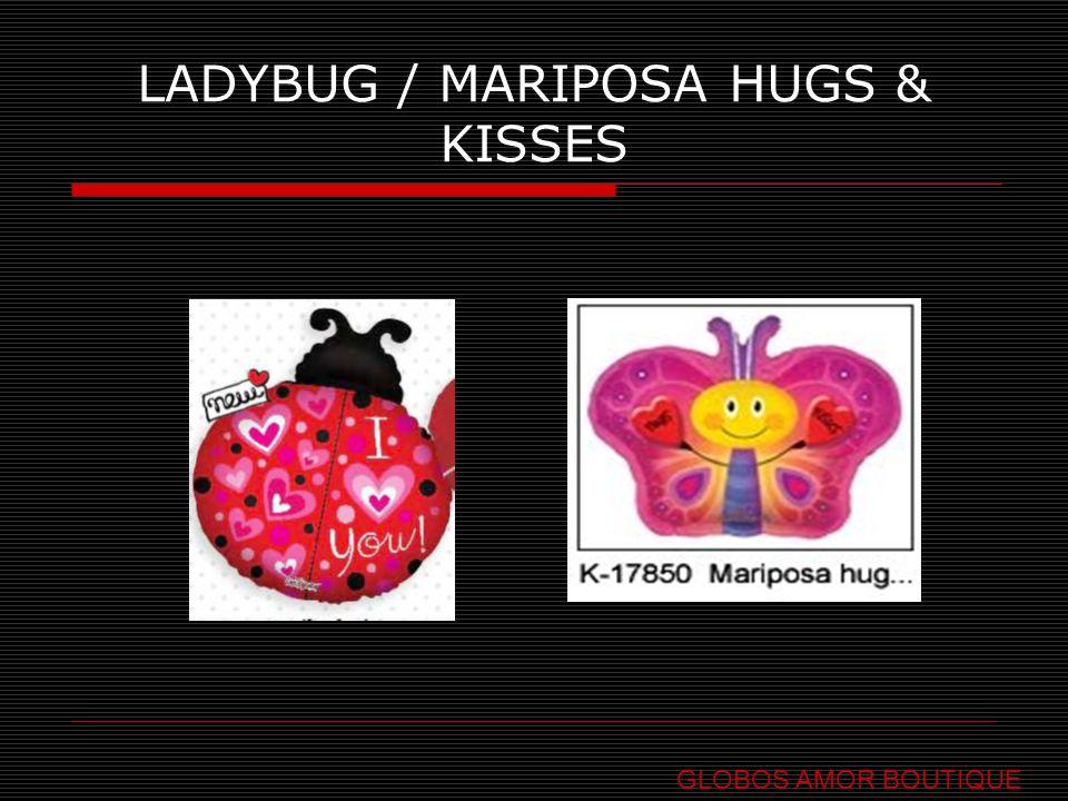 LADYBUG / MARIPOSA HUGS & KISSES GLOBOS AMOR BOUTIQUE
