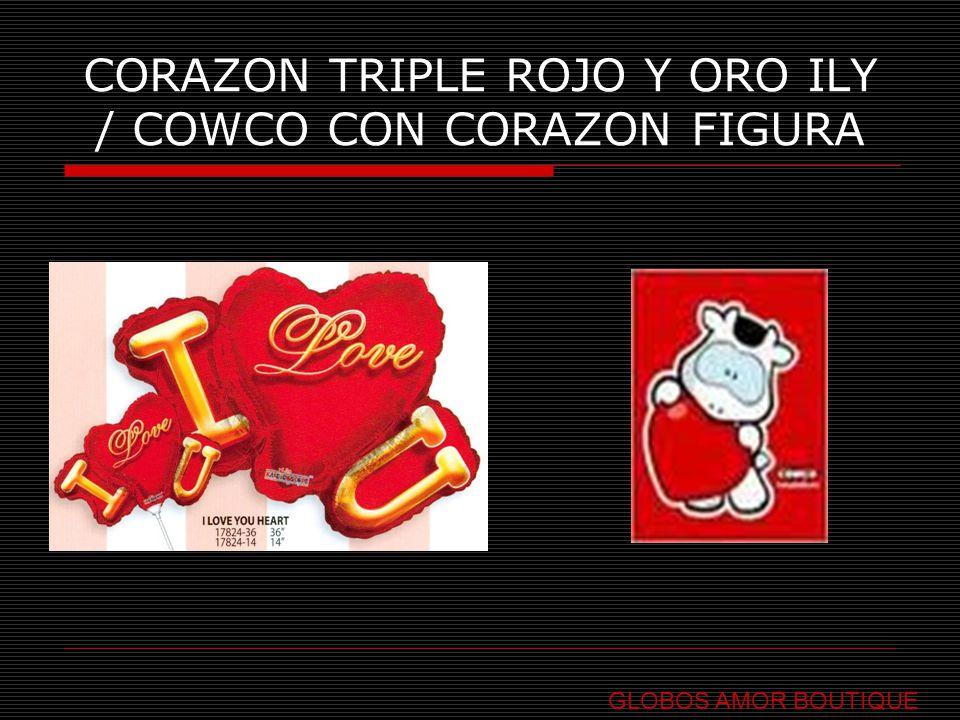 CORAZON TRIPLE ROJO Y ORO ILY / COWCO CON CORAZON FIGURA GLOBOS AMOR BOUTIQUE