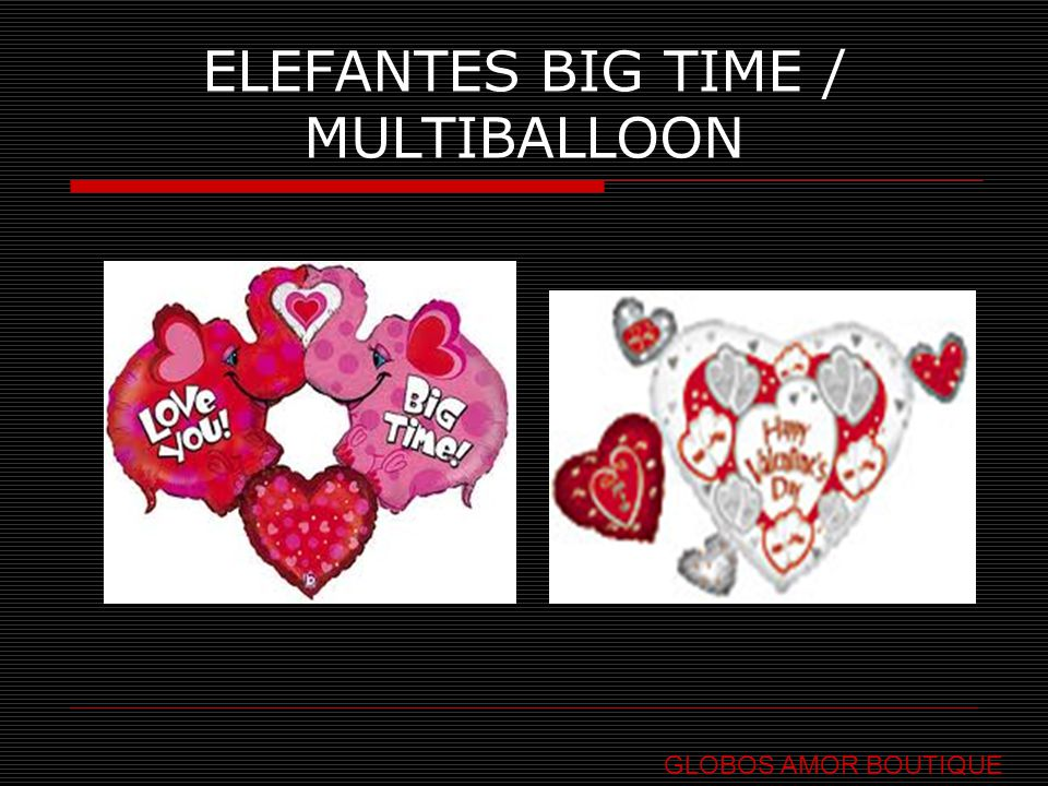 ELEFANTES BIG TIME / MULTIBALLOON GLOBOS AMOR BOUTIQUE