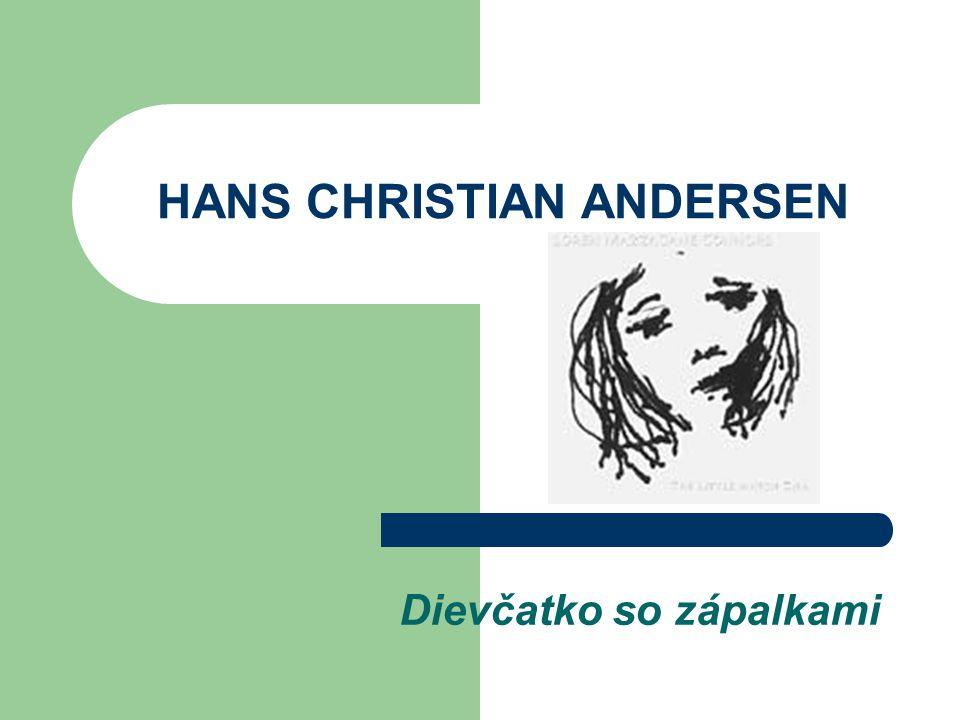 HANS CHRISTIAN ANDERSEN Dievčatko so zápalkami