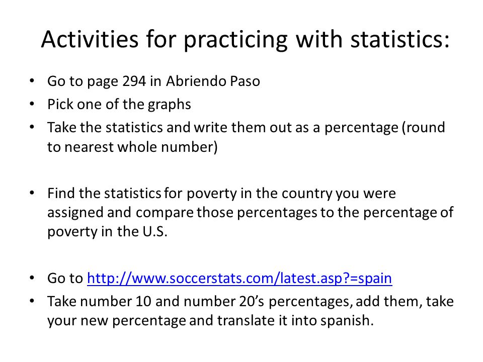 Applying statistics When giving a presentation on a certain issue or problem, more times than none a statistic is used to portray the issue.