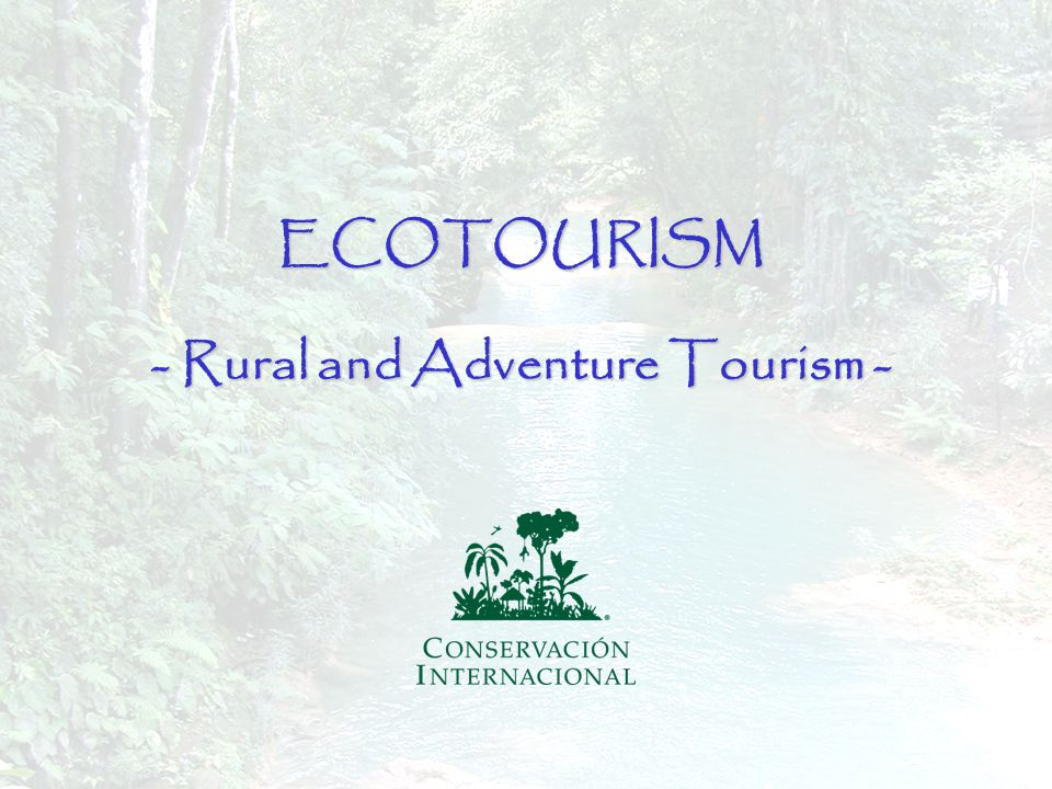 1ECOTOURISM - Rural and Adventure Tourism -