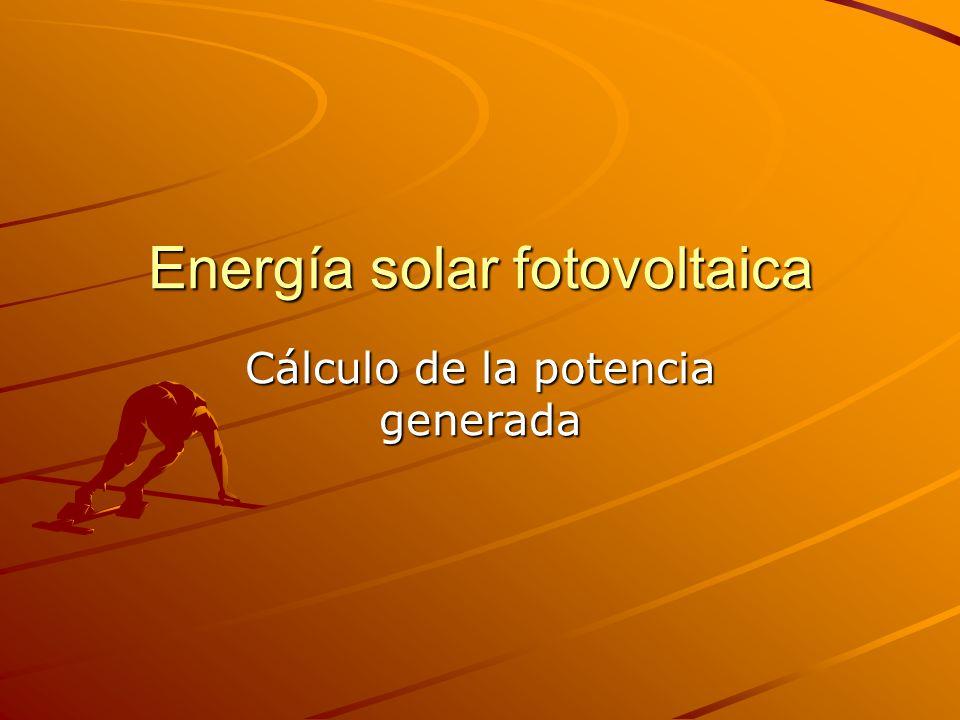 Energía solar fotovoltaica Cálculo de la potencia generada