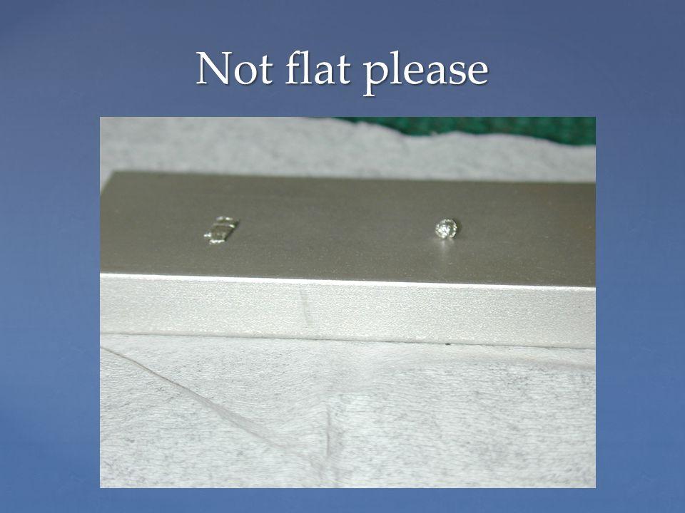 Not flat please