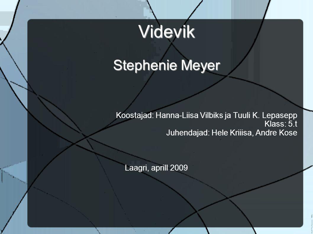 Videvik Stephenie Meyer Koostajad: Hanna-Liisa Vilbiks ja Tuuli K.
