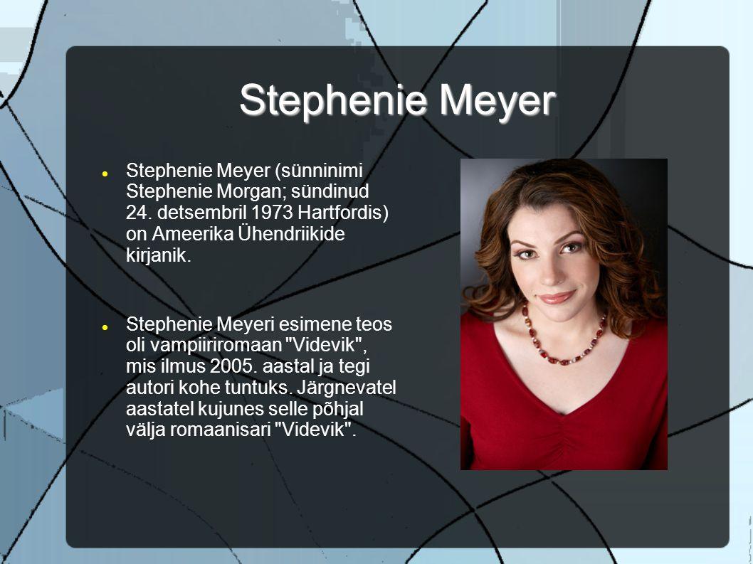 Stephenie Meyer Stephenie Meyer (sünninimi Stephenie Morgan; sündinud 24.