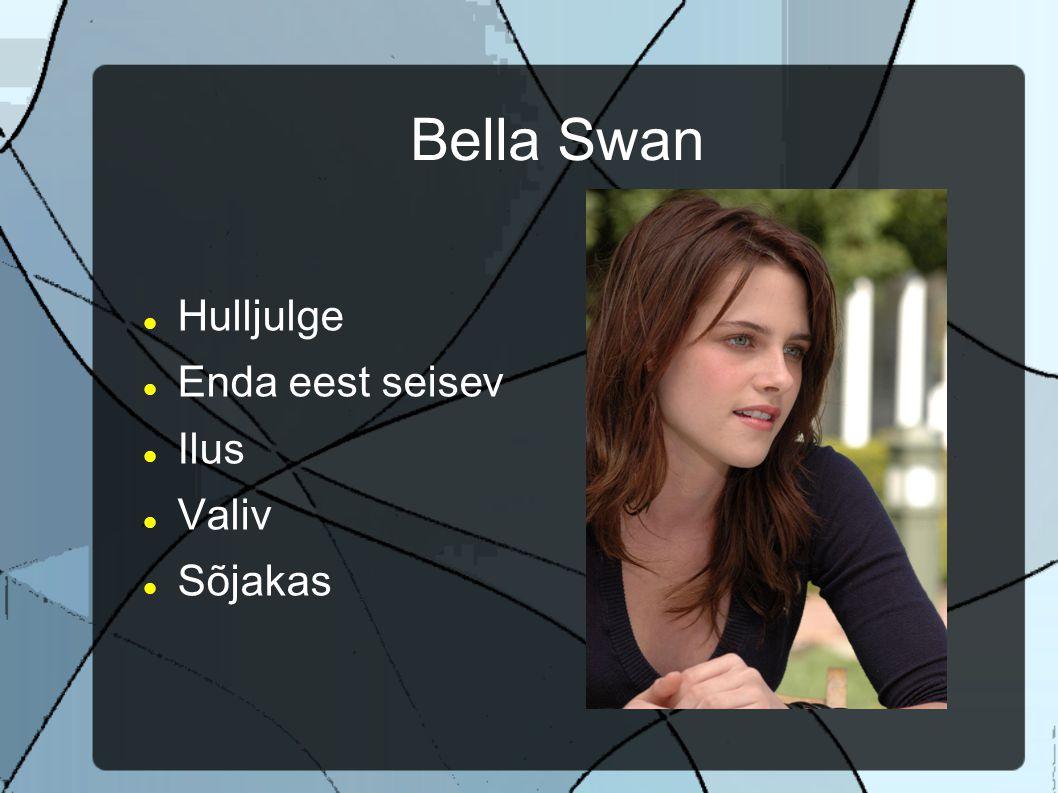 Bella Swan Hulljulge Enda eest seisev Ilus Valiv Sõjakas