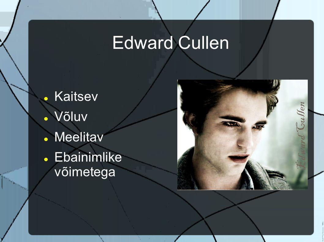 Edward Cullen Kaitsev Võluv Meelitav Ebainimlike võimetega