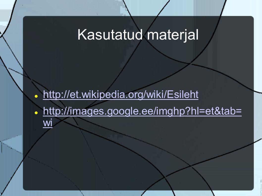 Kasutatud materjal http://et.wikipedia.org/wiki/Esileht http://images.google.ee/imghp hl=et&tab= wi http://images.google.ee/imghp hl=et&tab= wi