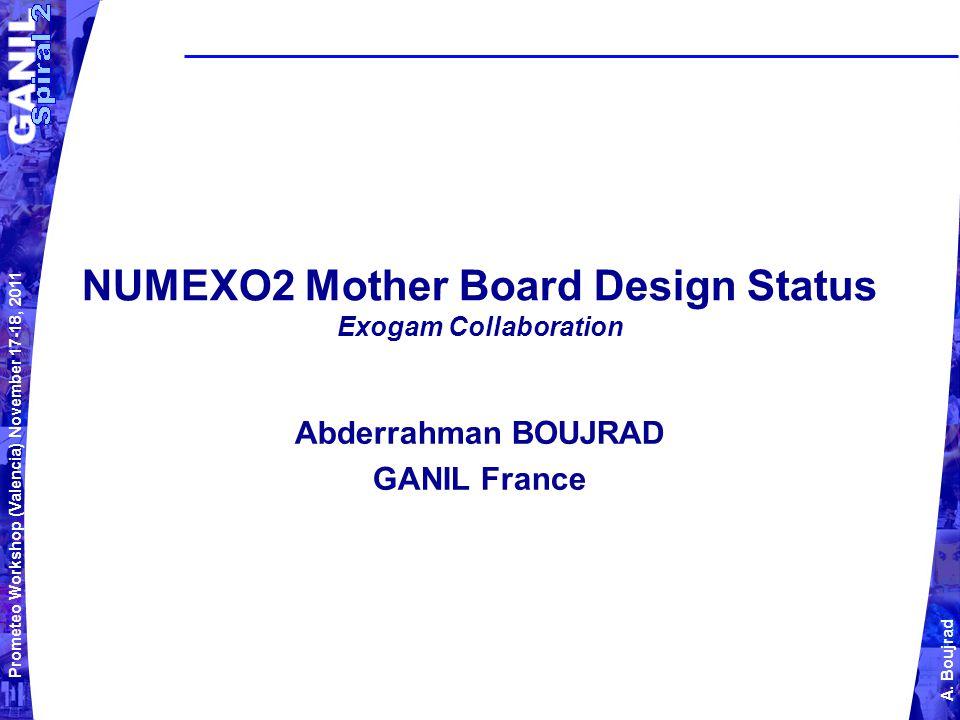 Prometeo Workshop (Valencia) November 17-18, 2011 A. Boujrad NUMEXO2_P2- mezzanine card positions