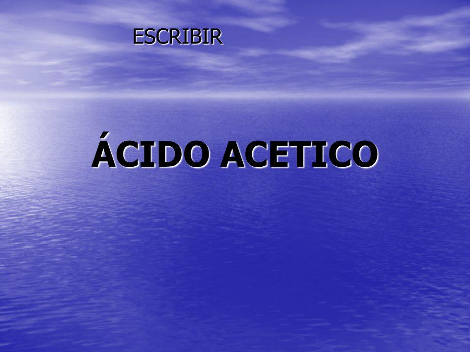 ÁCIDO ACETICO ESCRIBIR
