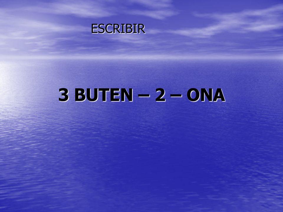 3 BUTEN – 2 – ONA ESCRIBIR