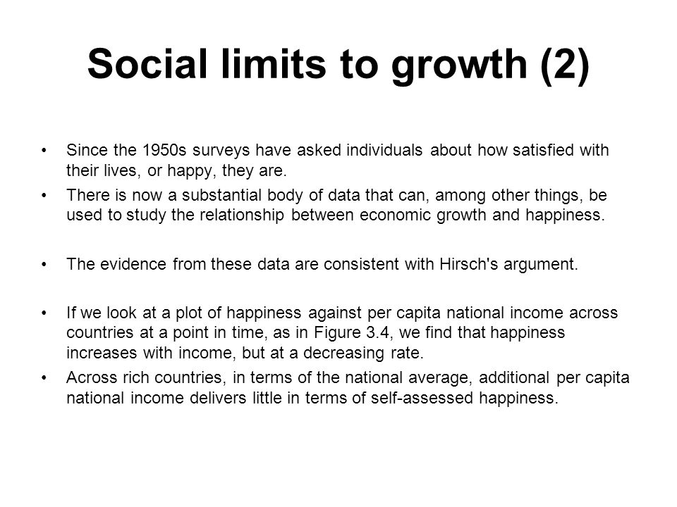 Social limits to growth (2) Since the 1950s surveys have asked individuals about how satisfied with their lives, or happy, they are. There is now a su