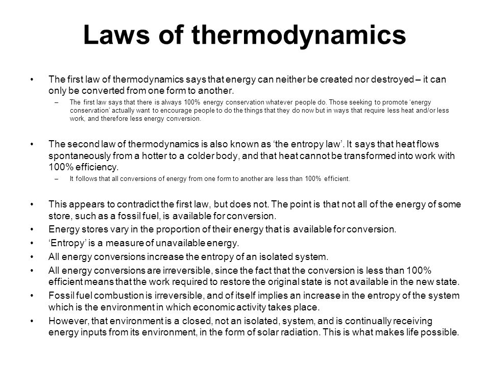Laws of thermodynamics The first law of thermodynamics says that energy can neither be created nor destroyed – it can only be converted from one form