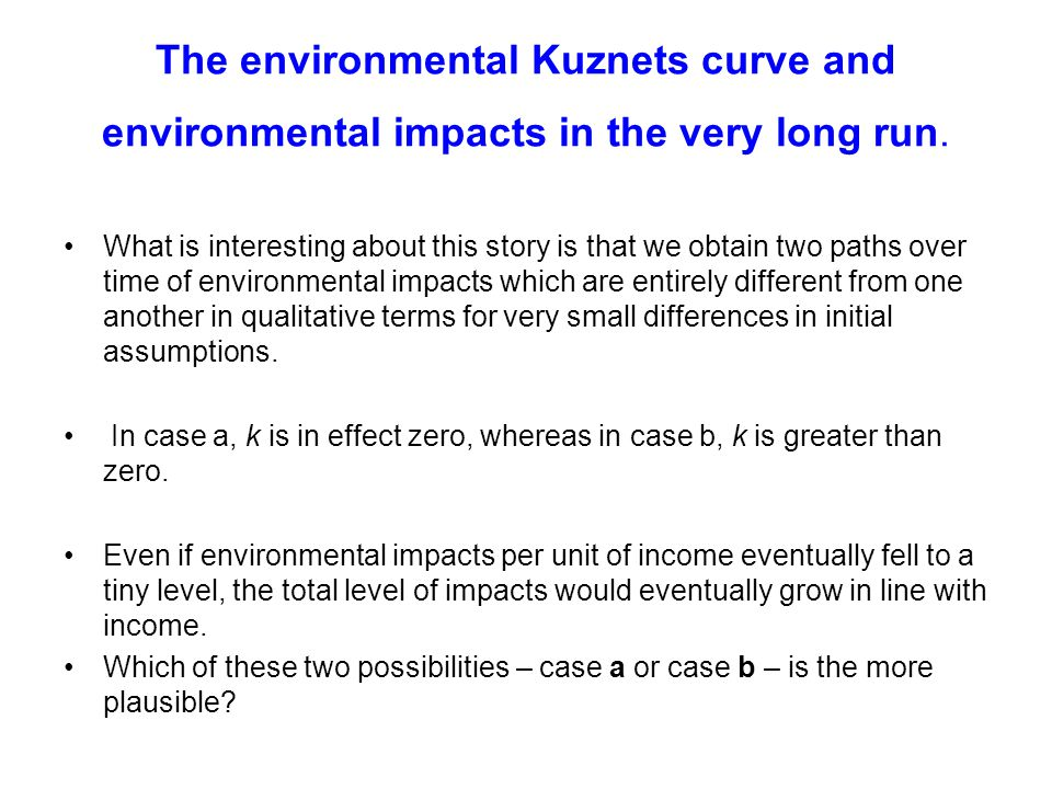 The environmental Kuznets curve and environmental impacts in the very long run. What is interesting about this story is that we obtain two paths over