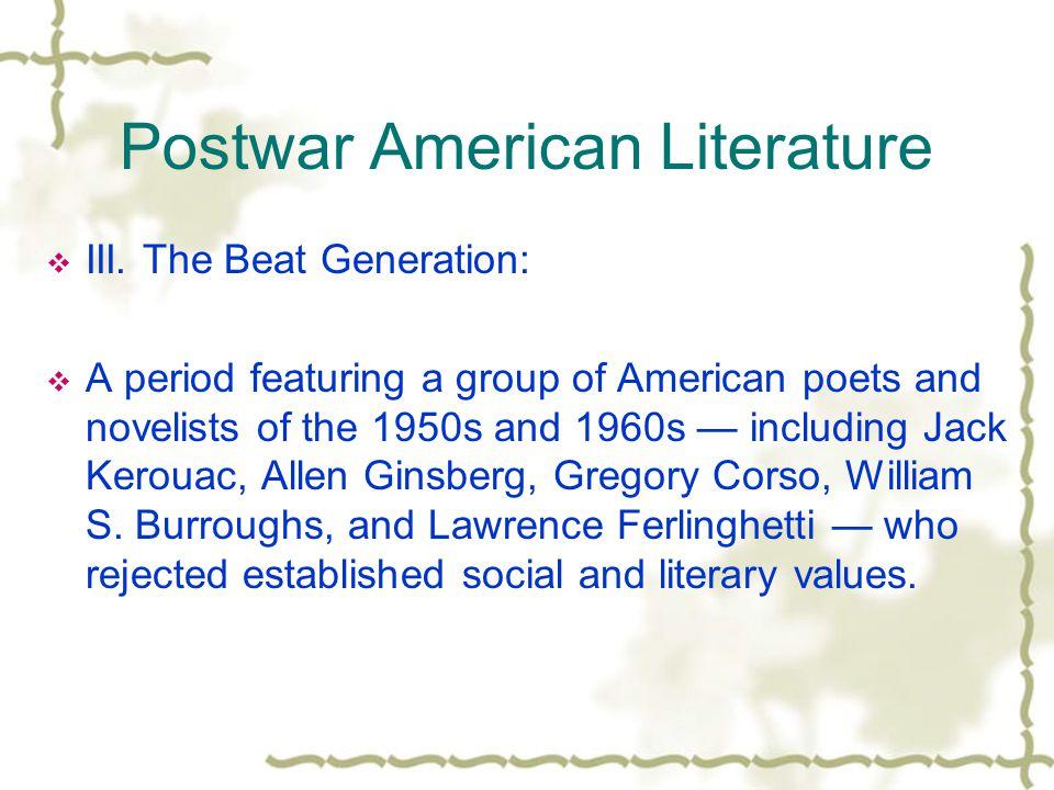 Postwar American Literature  III.