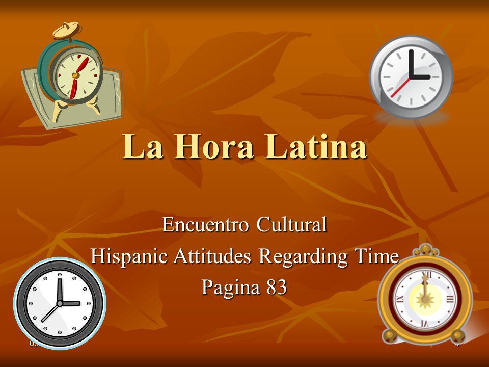 05/02/20104 La Hora Latina Encuentro Cultural Hispanic Attitudes Regarding Time Pagina 83