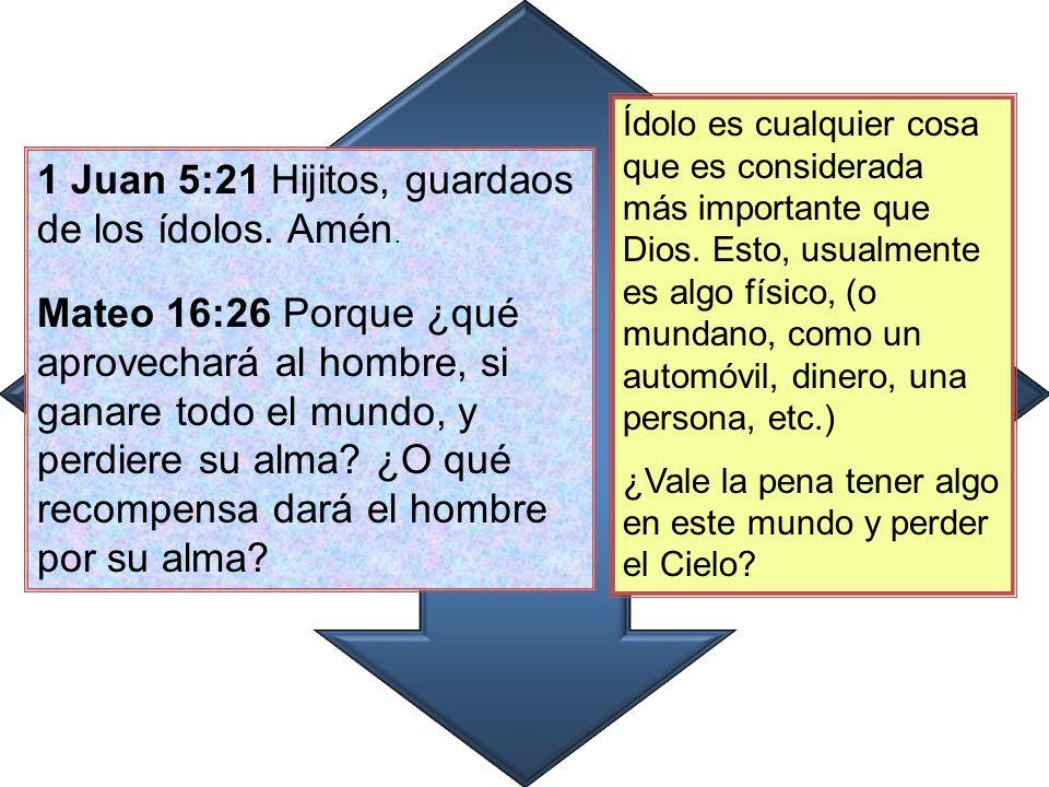 1 Juan 5:21 Hijitos, guardaos de los ídolos. Amén.