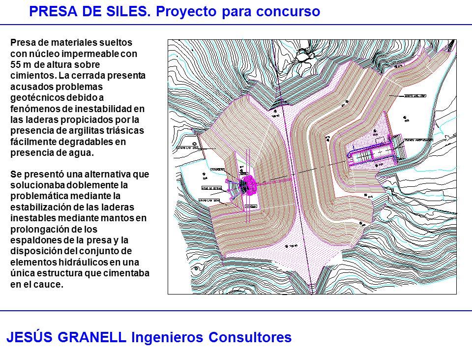 JESÚS GRANELL Ingenieros Consultores PRESA DE SILES. Proyecto para concurso Presa de materiales sueltos con núcleo impermeable con 55 m de altura sobr